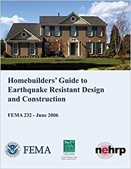 Book Homebuilders' Guide to Earthquake-Resistant Design and Construction (FEMA 232 / June 2006) by U. S. Department of Homeland Security (2013-04-14)