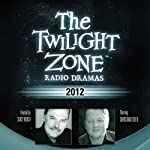2012: The Twilight Zone Radio Dramas | Steve Nubie
