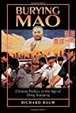 img - for Burying Mao Updated wit edition by Baum, Richard (1996) Paperback book / textbook / text book