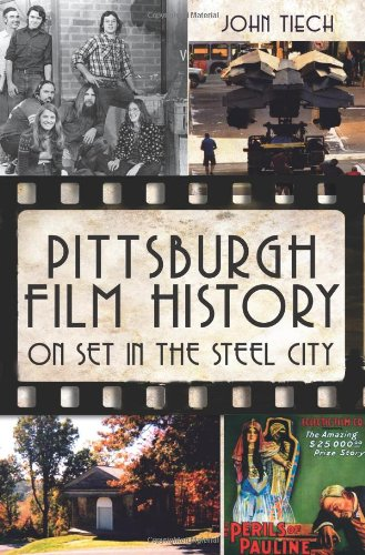 Pittsburgh Film History: On Set in the Steel City (Major Film Theories)