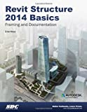 Revit Structure 2014 Basics : Framing and Documentation, Moss, Elise, 1585038148