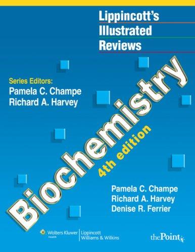 Biochemistry: Lippincott's Illustrated Reviews (Lippincott's Illustrated Reviews Series)