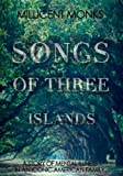 Songs of Three Islands, Millicent Monks, 1934633348