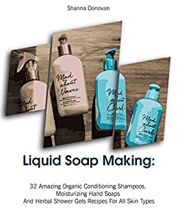 Liquid Soap Making Conditioning Moisturizing ebook