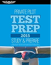 Private Pilot Test Prep 2015: Study & Prepare: Pass your test and know what is essential to become a safe, competent pilot - from the most trusted source in aviation training