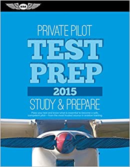 Private Pilot Test Prep 2015: Study & Prepare: Pass your test and know what is essential to become a safe, competent pilot from the most trusted source in aviation training: Amazon.es: ASA