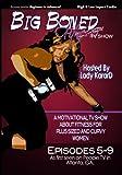 Big Boned Fitness TV: Episodes 5-9