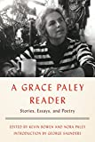 "One of The New Yorker's ""Books We Loved in 2017""           A Grace Paley Reader compiles a selection of Paley's writing across genres, showcasing her breadth of work as well as her extraordinary insight and brilliant economy of words.      ""A..."