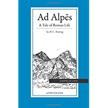 Ad Alpes: A Tale of Roman Life, 2017 Edition