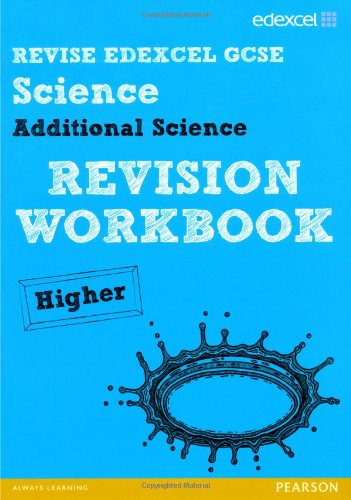 Download Revise Edexcel: Edexcel GCSE Additional Science Revision Workbook - Higher (REVISE Edexcel GCSE Science 11) pdf epub