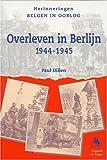 Overleven in Berlijn (Herinneringen: Belgen in Oorlog) (Dutch Edition)