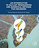 An Introduction to MATLAB® Programming and Numerical Methods for Engineers, Siauw, Timmy and Bayen, Alexandre, 0124202284