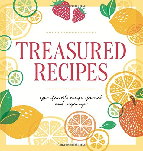 (Treasured Recipes ( a Blank Recipe Book ): Your Favorite Recipe Journal and Organizer)