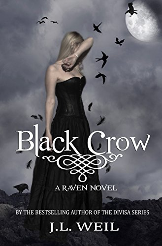 Black Crow (The Raven Series Book 2) by [Weil, J.L.]
