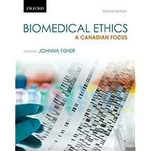 Biomedical Ethics: A Canadian Focus