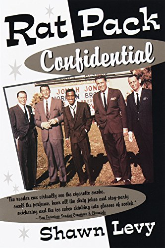 Rat Pack Confidential: Frank, Dean, Sammy, Peter, Joey and the Last Great Show Biz Party cover