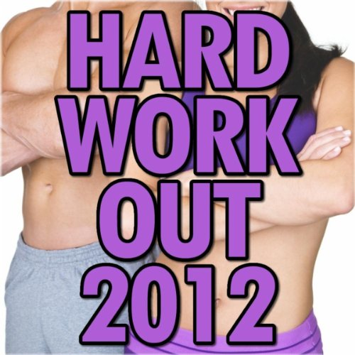 Dp On Hard Work: Hard Work Out 2012 By Various Artists On Amazon Music