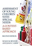 Assessment of Young Children with Special Needs, Susan M. Benner and Joan Grim, 0415885698
