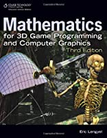 Mathematics for 3D Game Programming and Computer Graphics, 3rd Edition Front Cover