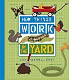 How Things Work in the Yard, Lisa Campbell Ernst and Blue Apple Staff, 1609050096