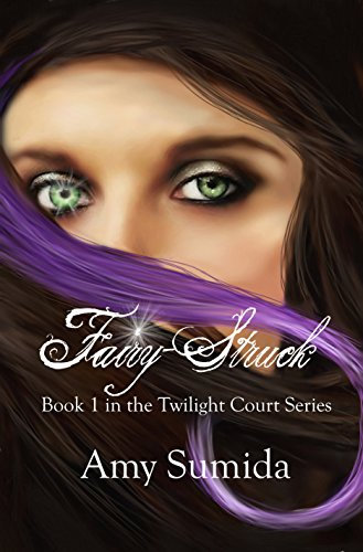 Fairy-Struck: Book 1 in the Twilight Court Series by [Sumida, Amy]