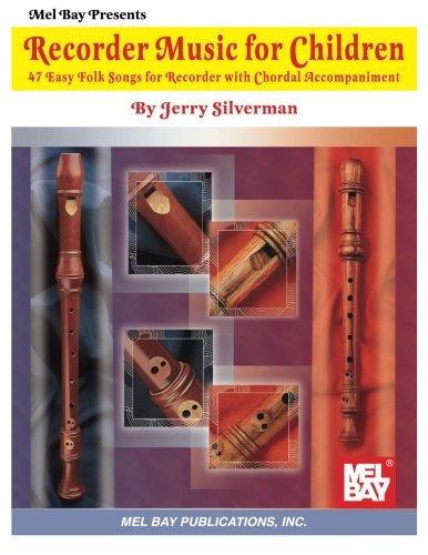 Mel Bay Recorder Music for Children (Jerry Silverman Music Library) (Jerry Silverman Music Library)