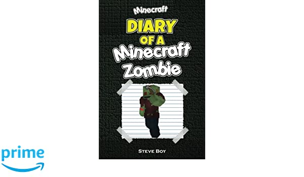 Minecraft: Diary of a Minecraft zombie: An Unofficial ...