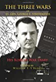 The Three Wars of Lt. Gen. George E. Stratemeyer: His Korean War Diary, William Y'Blood, 1477540636