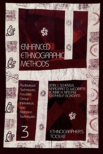 Enhanced Ethnographic Methods: Audiovisual Techniques, Focused Group Interviews, and Elicitation (Ethnographer's Toolkit