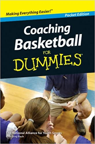 Coaching Basketball for Dummies: National Alliance for Youth Sports with Greg Bach: 9780470569405: Amazon.com: Books