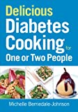 Delicious Diabetes Cooking for One or Two People, Michelle Berriedale-Johnson, 0778804763