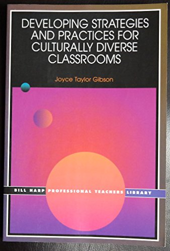 Developing Strategies and Practices for Culturally Diverse Classrooms (Bill Harp Professional Teachers Library)
