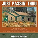 Just Passin' Thru: A Vintage Store, the Appalachian Trail, and a Cast of Unforgettable Characters Audiobook by Winton Porter Narrated by Jones Allen