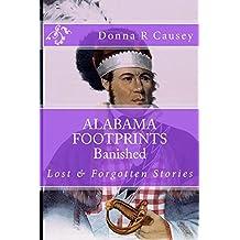 ALABAMA FOOTPRINTS Banished: Lost & Forgotten Stories (Volume 8)