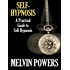 Self-Hypnosis: A Practical Guide to Self-Hypnosis