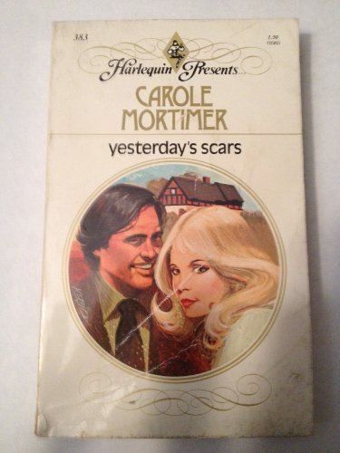 Yesterday's Scars (Harlequin Presents, #383)