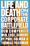 img - for Life and Death on the Corporate Battlefield: How Companies Win, Lose, Survive book / textbook / text book