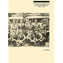 The American Field Service Archives of World War I, 1914-1917 (Bibliographies and Indexes in World History)