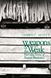 img - for Weapons of the Weak: Everyday Forms of Peasant Resistance by Scott, Jc (1987) Paperback book / textbook / text book