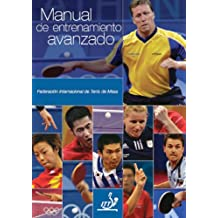 Manual de Entrenamiento Avanzado (ITTF Advanced Coaching Manual nº 1) (Spanish Edition)
