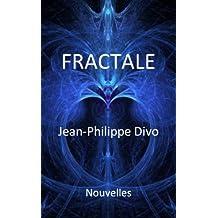 Fractale: Nouvelles (French Edition)