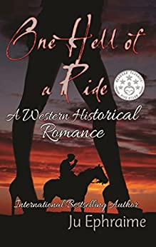 One Hell Of A Ride: A Western Historical Romance by [Ephraime, Ju]