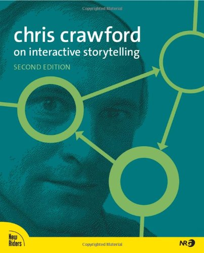 Chris Crawford on Interactive Storytelling (2nd Edition) by New Riders