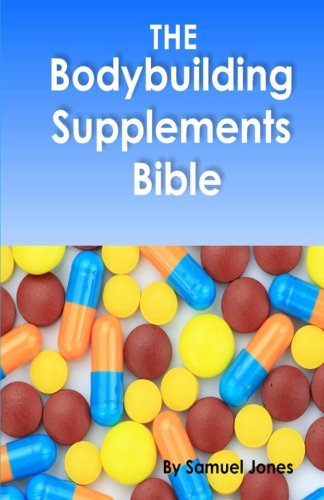 The Bodybuilding Supplements Bible