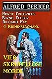 img - for 4 Kriminalromane - Vier Skrupellose Morde (German Edition) book / textbook / text book