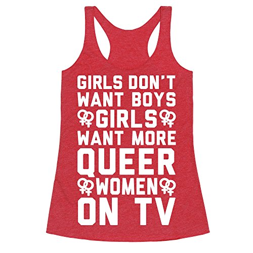 LookHUMAN Girls Don't Want Boys Girls Want More Queer Women On Tv White Print Heathered Red Small Womens Triblend Racerback Tank by