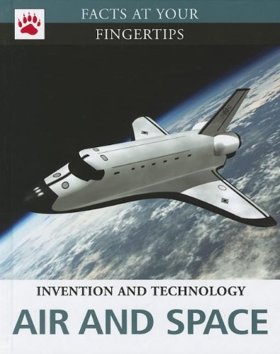 Air and Space (Facts at Your Fingertips: Invention and Technology) PDF