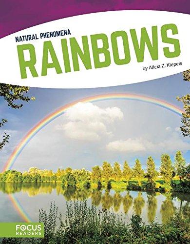 Rainbows (Focus Readers: Natural Phenomena: Navigator Level) pdf