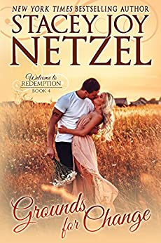 Grounds For Change (Welcome To Redemption Book 4) by [Netzel, Stacey Joy]