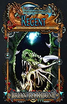 Regent (The Balance of Power series Book 1) by [Rathbone, Brian]